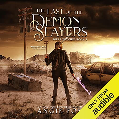 The Last of the Demon Slayers Audiobook By Angie Fox cover art