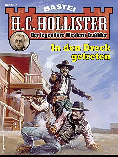 H.C. Hollister 35 - Western: In den Dreck getreten
