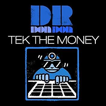 Tek the Money