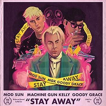 Stay Away (feat. Machine Gun Kelly & Goody Grace)