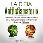 La Dieta Antiinflamatoria [The Anti-Inflamatory Diet]  By  cover art