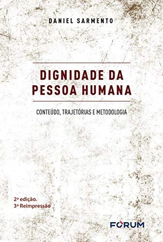 Dignidade da pessoa humana - conteúdo, trajetórias e metodologia