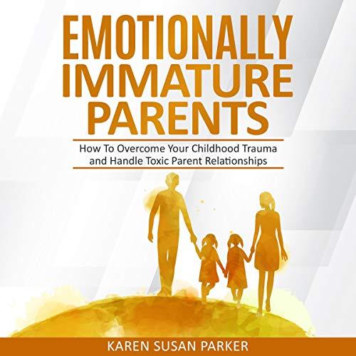 Emotionally Immature Parents Titelbild