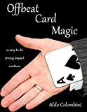 Offbeat Card Magic: 12 easy to do strong impact routines (English Edition)