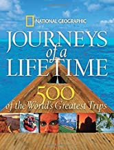 Journeys of a Lifetime: 500 of the World's Greatest Trips by National Geographic (2007-10-16)
