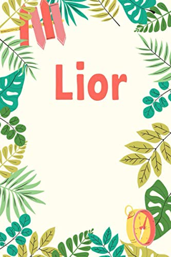 Lior: Personalized Journal Gift for Lior, Notebook Gift, Lior name gifts, Gift Idea for Lior, 120 Pages, 6x9