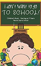 I Don't Want to Go to School! Children's Book - Starting at 7 Years. Martin Starts School