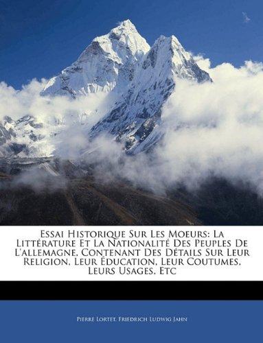 Lortet, P: Essai Historique Sur Les Moeurs: La Littérature E