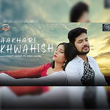 Aakhari Khwahish (The last Wish)