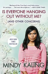 Summer Reads - Is Everyone Hanging Out Without Me?  And Other Concerns by Mindy Kaling