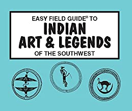 Easy Field Guide to Indian Art & Legends of the Southwest (Easy Field Guides)