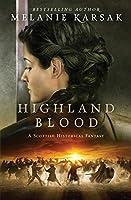 Highland Blood (The Celtic Blood Series)