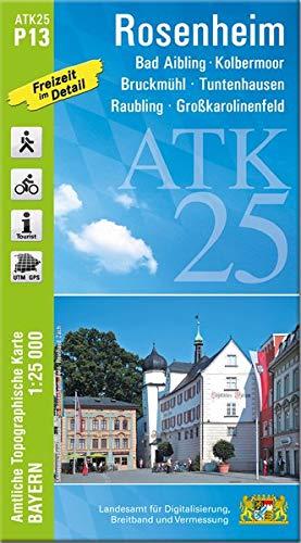 Preisvergleich Produktbild ATK25-P13 Rosenheim (Amtliche Topographische Karte 1:25000): Bad Aibling,  Kolbermoor,  Raubling,  Großkarolinenfeld,  Bruckmühl,  Tuntenhausen,  ... Amtliche Topographische Karte 1:25000 Bayern)