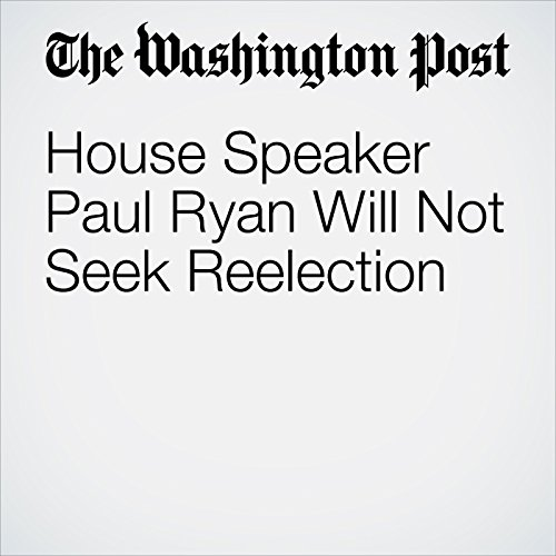 House Speaker Paul Ryan Will Not Seek Reelection copertina
