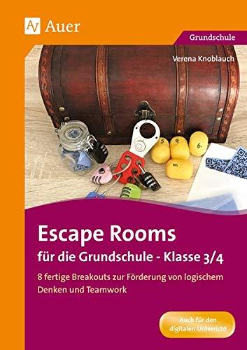 Escape Rooms für die Grundschule - Klasse 3/4: 8 fertige Breakouts zur Förderung von logischem Denken und Teamwork