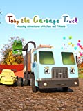 Toby the Garbage Truck | Amazing Adventures with Max and Friends