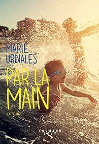 Par la main par Marie Urdiales