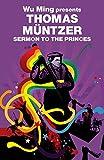 Sermon to the Princes: Wu Ming Presents (Revolutions) - Thomas Muntzer