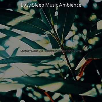 Sprightly Guitar Duo - Background for Refreshing Sleep