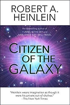 Citizen of the Galaxy (Heinlein's Juveniles Book 11) by [Robert A. Heinlein]