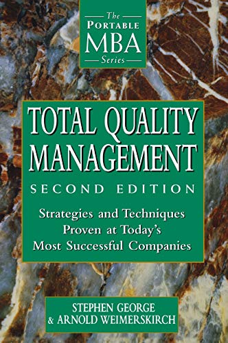 Total Quality Management: Strategies and Techniques Proven at Today\'s Most Successful Companies (Portable MBA Series)