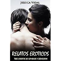 Relatos Eroticos: Tres Cuentos de Romance y Seduccion