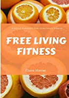 Free Living Fitness - Daily Planner for Healthy Habits