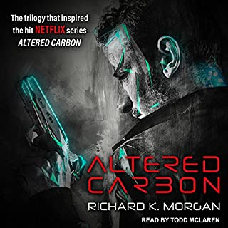 Altered Carbon                   By:                                                                                                                                 Richard K. Morgan                               Narrated by:                                                                                                                                 Todd McLaren                      Length: 17 hrs and 10 mins     11,490 ratings     Overall 4.2