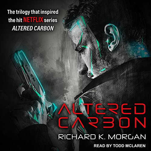 Altered Carbon                   Written by:                                                                                                                                 Richard K. Morgan                               Narrated by:                                                                                                                                 Todd McLaren                      Length: 17 hrs and 10 mins     265 ratings     Overall 4.3