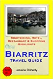 Biarritz & French Basque (France) Travel Guide - Sightseeing, Hotel, Restaurant & Shopping Highlights (Illustrated) (English Edition)