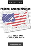 Political Communication: The Manship School Guide (Media and Public Affairs)