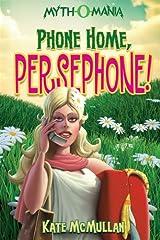 Phone Home, Persephone! (Myth-O-Mania Book 2) Kindle Edition