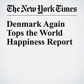 Denmark Again Tops the World Happiness Report audiobook cover art