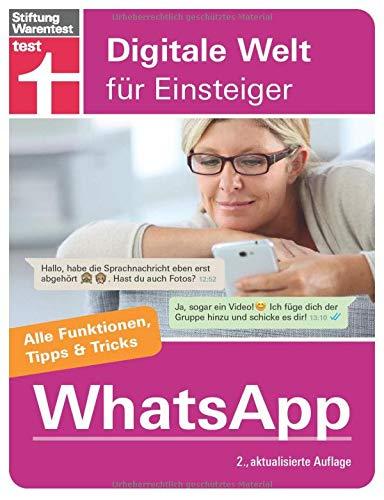 WhatsApp: Für Android und iPhone - Installation und Einrichtung - Datenschutz - Alle wichtigen Funktionen - Tipps & Tricks I Von Stiftung Warentest (Digitale Welt für Einsteiger)