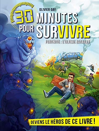 Fortnite : l'ultime bataille : 30 minutes pour survivre - tome 11 PDF Books