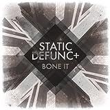 Bone It (Static Defunc+ Re-Rub)