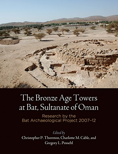 The Bronze Age Towers at Bat, Sultanate of Oman: Research by the Bat Archaeological Project, 2007-12 (Museum Monograph Book 143) (English Edition)