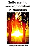 Self-catering accommodation in Mauritius (Travel Handbooks) (Volume 2) (French Edition)