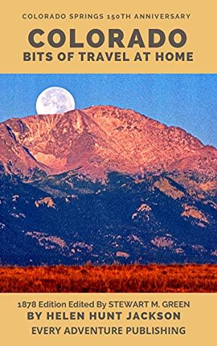Colorado: Bits of Travel at Home (English Edition)