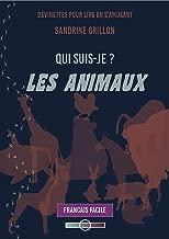 Qui suis-je - Les animaux (French Edition)