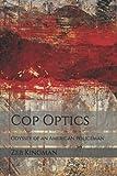 Cop Optics: Odyssey of an American Policeman