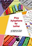 Play Xylophone by Letter: 22 Xylophone Songs for Kids and Adults