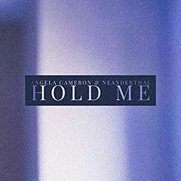 Hold Me (feat. Neanderthal)