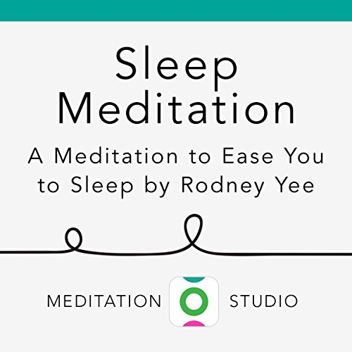 Sleep Meditation: A Meditation to Ease You to Sleep by Rodney Yee audiobook cover art