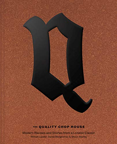 Lander, W: Quality Chop House: Modern Recipes and Stories from a London Classic