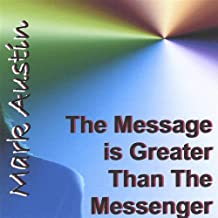 Message Is Greater Than the Messenger