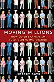 Image of Moving Millions: How Coyote Capitalism Fuels Global Immigration