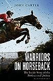 Warriors on Horseback: The Inside Story of the Professional Jockey