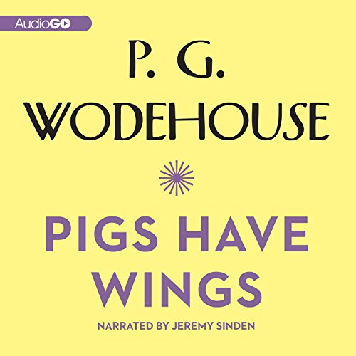 Pigs Have Wings Audiobook By P. G. Wodehouse cover art