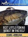 Best Little Fishing Secret in the Gulf- Venice Louisiana